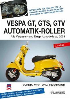 Vespa GT, GTS, GTV Automatik-Roller - Schneider, Hans J.