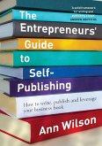 The Entrepreneurs' Guide to Self-Publishing