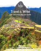 Travel & Write Your Own Book - Peru: Get Inspired to Write Your Own Book While Traveling in Peru