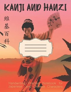 Kanji and Hanzi Handwriting Practice Notebook for Japanese and Chinese Characters - Young, Justine