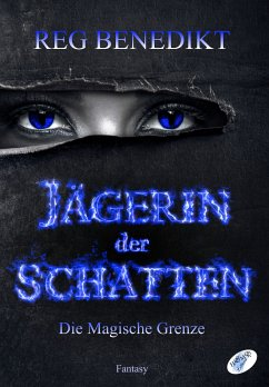 Jägerin der Schatten (eBook, ePUB) - Benedikt, Reg