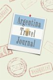 Argentina Travel Journal: Blank Lined Diary