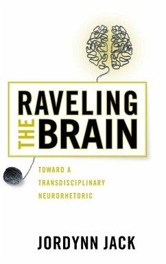 Raveling the Brain