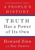 Truth Has a Power of Its Own: Conversations about a People's History