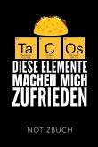 Tacos Diese Elemente Machen Mich Zufrieden Notizbuch: Schöne Geschenkidee Für Chemiker Und Chemielehrer - Notizbuch Journal Tagebuch Skizzenbuch Schre
