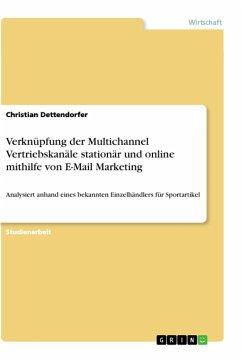 Verknüpfung der Multichannel Vertriebskanäle stationär und online mithilfe von E-Mail Marketing