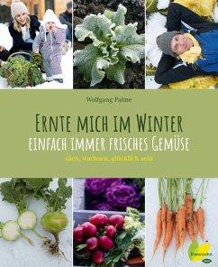 Ernte mich im Winter (eBook, ePUB) - Palme, Wolfgang
