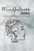 My Little Book of Mindfulness: The Perfect Pocket Journalling Notebook with Mindful Quotes to Support Wellbeing, Self Worth and Confidence - Contour