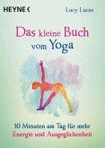 Das kleine Buch vom Yoga / Das kleine Buch Bd.11 (eBook, ePUB)