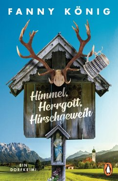 Himmel, Herrgott, Hirschgeweih / Dorfpfarrer Meininger ermittelt Bd.1
