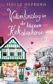 Valentinstag in der kleinen Keksbäckerei / Die kleine Keksbäckerei Bd.2 (eBook, ePUB)