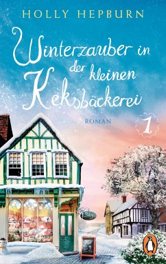 Winterzauber in der kleinen Keksbäckerei / Die kleine Keksbäckerei Bd.1 (eBook, ePUB) - Hepburn, Holly