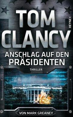 Anschlag auf den Präsidenten (eBook, ePUB) - Clancy, Tom; Greaney, Mark
