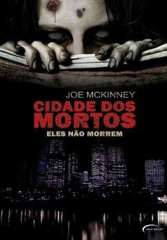 Cidade Dos Mortos - Eles não morrem