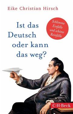 Ist das Deutsch oder kann das weg? - Hirsch, Eike Christian