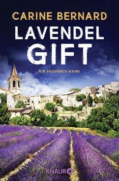 Lavendel-Gift / Lavendel-Morde Bd.2 - Bernard, Carine