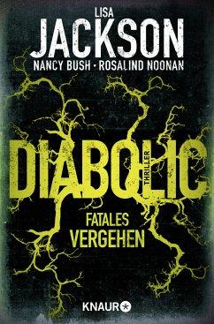 Diabolic - Fatales Vergehen / Wyoming Bd.2 - Jackson, Lisa;Bush, Nancy;Noonan, Rosalind