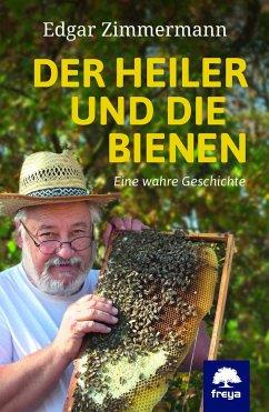 Der Heiler und die Bienen - Zimmermann, Edgar