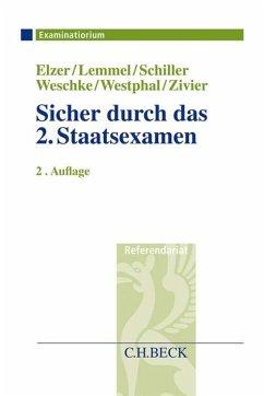 Sicher durch das 2. Staatsexamen - Elzer, Oliver; Lemmel, Ulrike; Schiller, Gernot; Weschke, Johanna; Westphal, Karsten; Zivier, Ezra