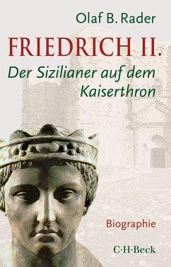 Friedrich II. - Rader, Olaf B.