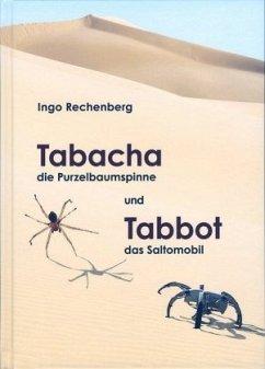 Tabacha die Purzelbaumspinne und Tabbot das Saltomobil - Rechenberg, Ingo