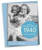 1940 - Ein ganz besonderer Jahrgang Zum 80. Geburtstag