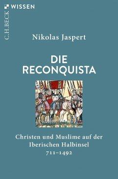 Die Reconquista - Jaspert, Nikolas