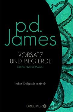 Vorsatz und Begierde / Adam Dalgliesh Bd.8 - James, P. D.