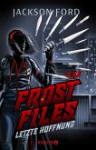 The Frost Files - Letzte Hoffnung