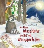 Der kleine Waschbär wartet auf Weihnachten - ein Bilderbuch für Kinder ab 2 Jahren