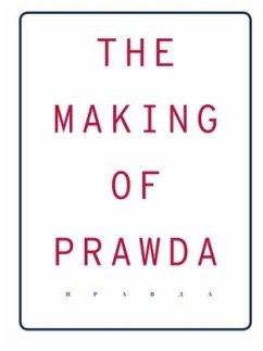 The Making Of Prawda