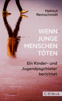 Wenn junge Menschen töten - Remschmidt, Helmut