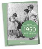 1950 - Ein ganz besonderer Jahrgang Zum 70. Geburtstag