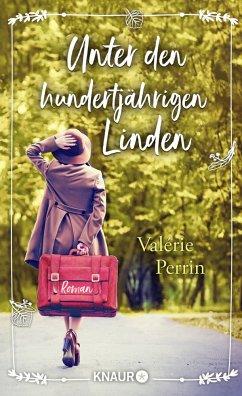 Unter den hundertjährigen Linden - Perrin, Valérie