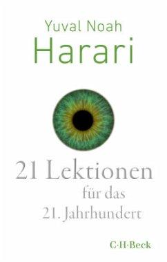 21 Lektionen für das 21. Jahrhundert - Harari, Yuval Noah