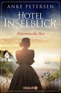 Hotel Inselblick - Stürmische See / Die Amrum-Saga Bd.3 - Petersen, Anke
