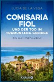 Comisaria Fiol und der Tod im Tramuntana-Gebirge / Mallorca Krimi Bd.1