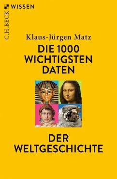 Die 1000 wichtigsten Daten der Weltgeschichte - Matz, Klaus-Jürgen