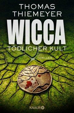 Wicca - Tödlicher Kult / Hannah Peters Bd.5 - Thiemeyer, Thomas