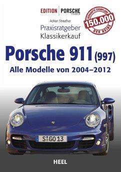 Praxisratgeber Klassikerkauf Porsche 911 (997) - Streather, Adrian