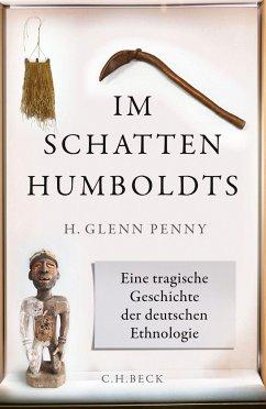 Im Schatten Humboldts - Penny, H. Glenn