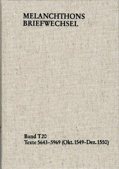 Melanchthons Briefwechsel / Textedition. Band T 20: Texte 5643-5969 (Oktober 1549-Dezember 1550) - Melanchthon, Philipp