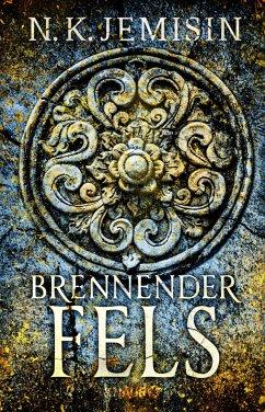 Brennender Fels / Die große Stille Bd.2 - Jemisin, N. K.