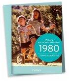 1980 - Ein ganz besonderer Jahrgang Zum 40. Geburtstag