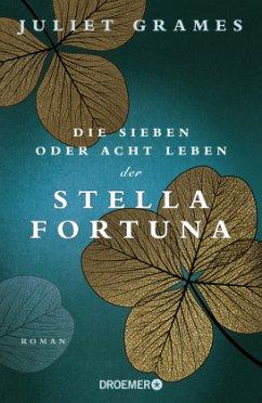 Die sieben oder acht Leben der Stella Fortuna - Grames, Juliet