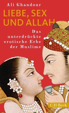 Liebe, Sex und Allah - Ghandour, Ali