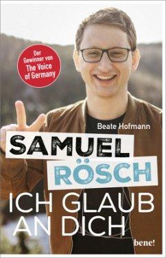 Samuel Rösch - Ich glaub an dich - Hofmann, Beate