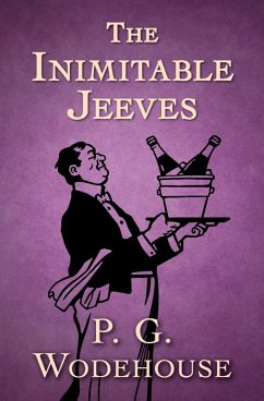The Inimitable Jeeves (eBook, ePUB) - Wodehouse, P. G.
