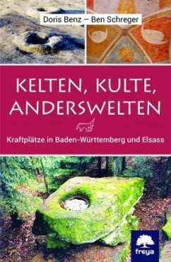 Kelten, Kulte, Anderswelten - Benz, Doris; Schreger, Ben