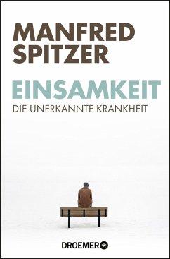 Einsamkeit - Spitzer, Manfred